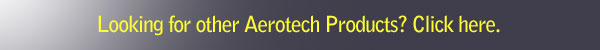 Looking for other Aerotech Products? Click here.